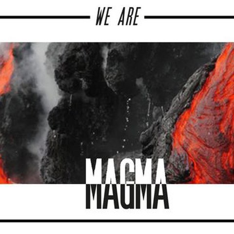 We are Magma