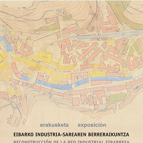 Eibarko industria-sarearen berreraikuntza 1938-1942 erakusketa
