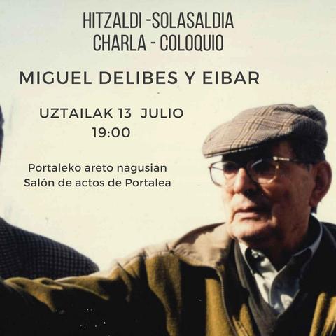 HITZALDI – SOLASALDIA: MIGUEL DELIBES ETA EIBAR